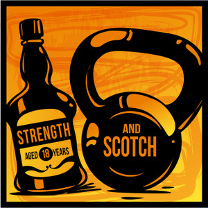 Strength and Scotch_300