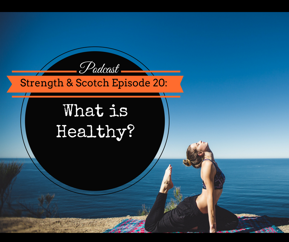 SS 020 – What is Healthy?
