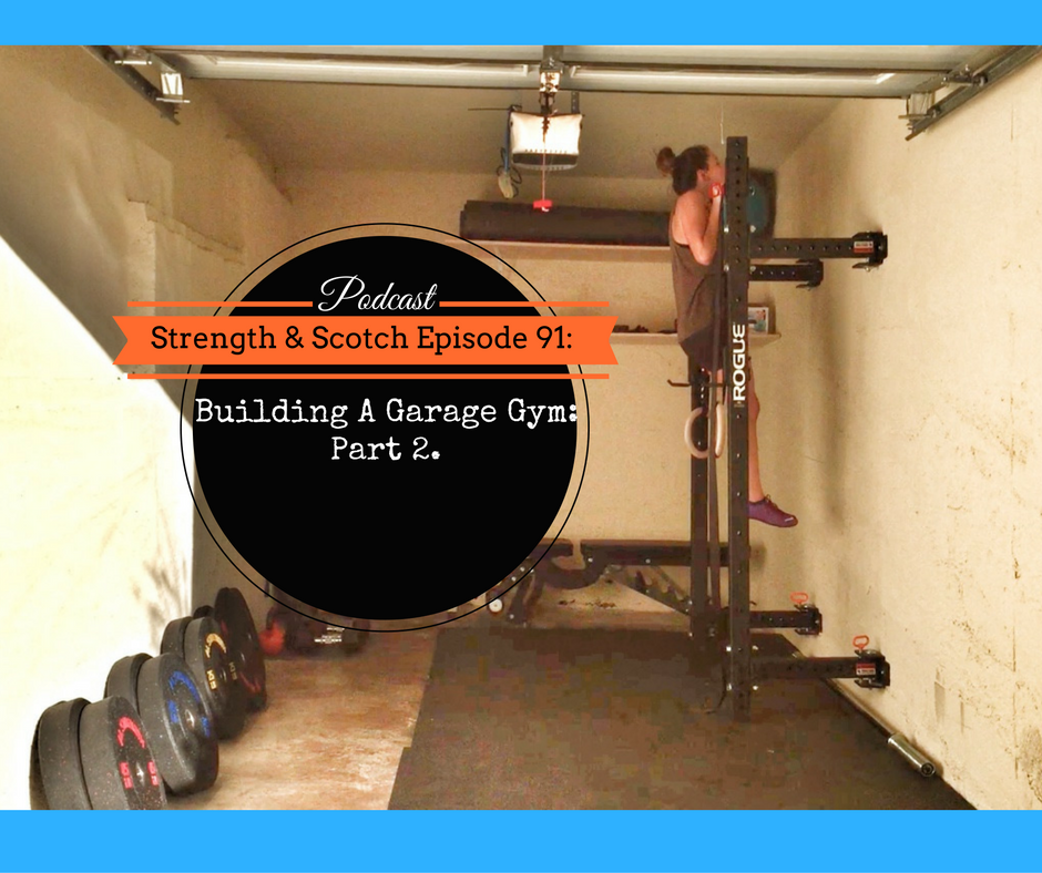 SS 091 – Building A Garage Gym Part 2.