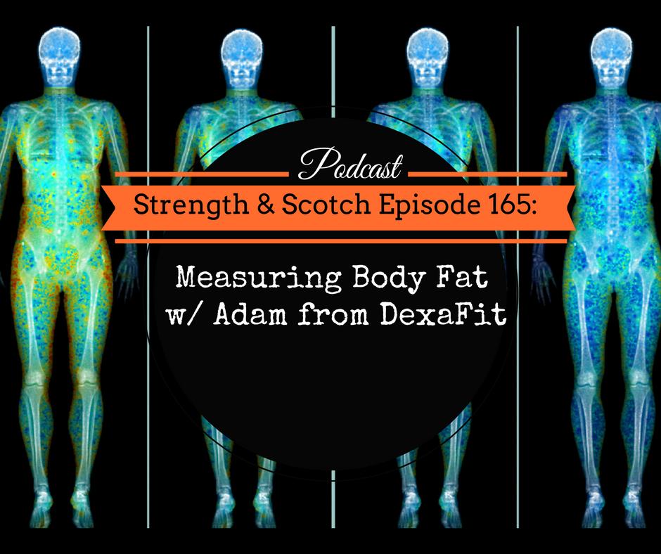 SS 165 – Measuring Body Fat w/ Adam from DexaFit