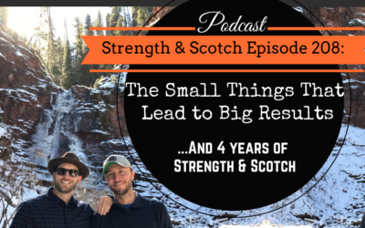 SS 208 – The Small Things That Lead to Big Results