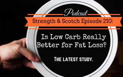 SS 210 – Is Low Carb Really Better for Fat Loss? The latest study.