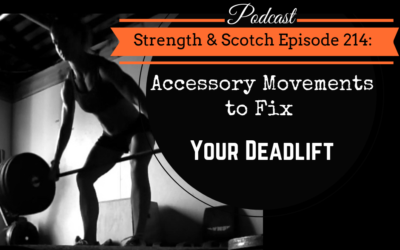 SS 214 – Accessory Movements to Fix Your Deadlift