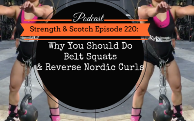 SS 220 – Why You Should Do Belt Squats & Reverse Nordic Curls