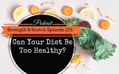 SS 223 – Can Your Diet Be Too Healthy?