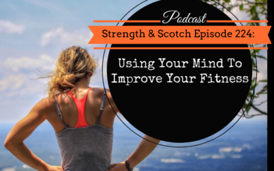 SS 224 – Using Your Mind To Improve Your Fitness