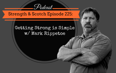 SS 225 – Getting Strong is Simple w/ Mark Rippetoe