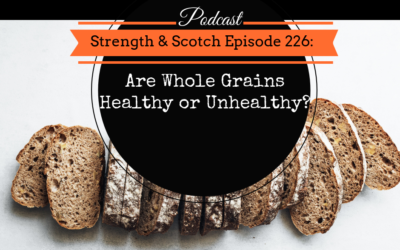 SS 226 – Are Whole Grains Healthy or Unhealthy?