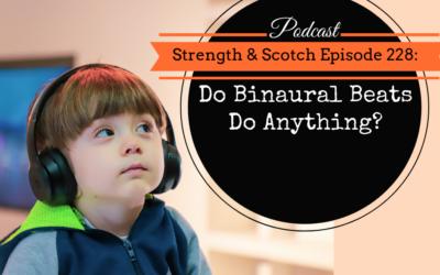 SS- 228 – Do Binaural Beats Do Anything?
