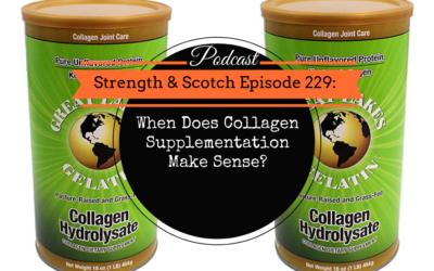 SS 229 – When Does Collagen Supplementation Make Sense?