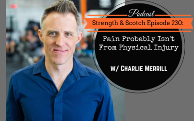 SS 230 – Pain Probably Isn't From Physical Injury with Charlie Merrill