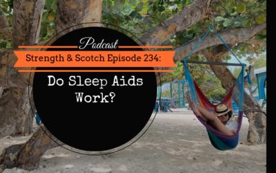 SS 234 – Do Sleep Aids Work?