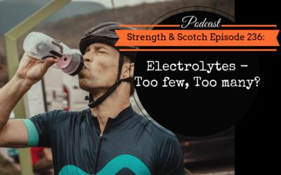 SS 236 – Electrolytes – Too few, Too many?