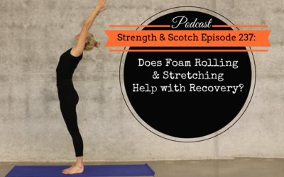 SS 237 – Does Foam Rolling & Stretching Help with Recovery?