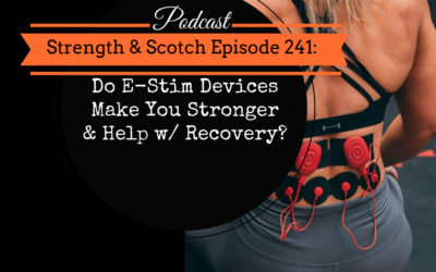 SS 241 – Do E-Stim Devices Make You Stronger & Help w/ Recovery?