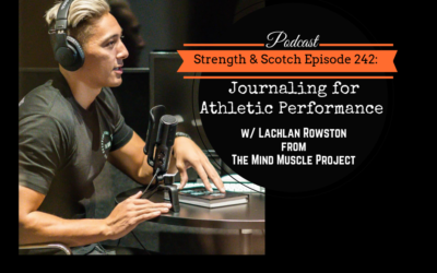 SS 242 – Journaling for Athletic Performance w/ Lachlan Rowston from The Mind Muscle Project