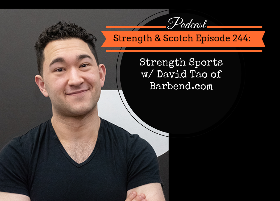 SS 244 – Strength Sports with David Tao of Barbend.com