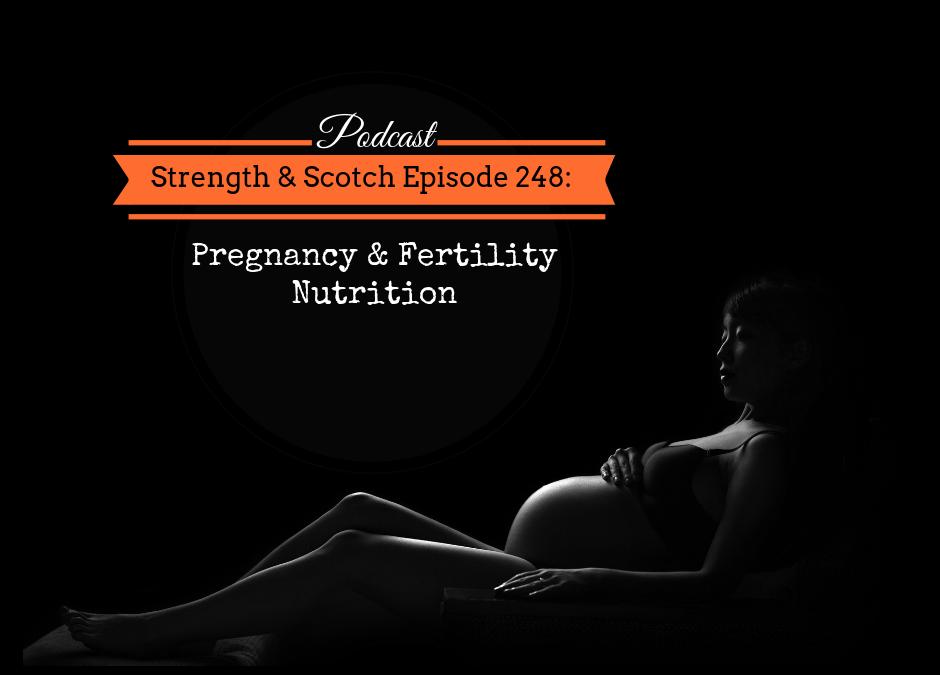 SS 248 – Pregnancy & Fertility Nutrition
